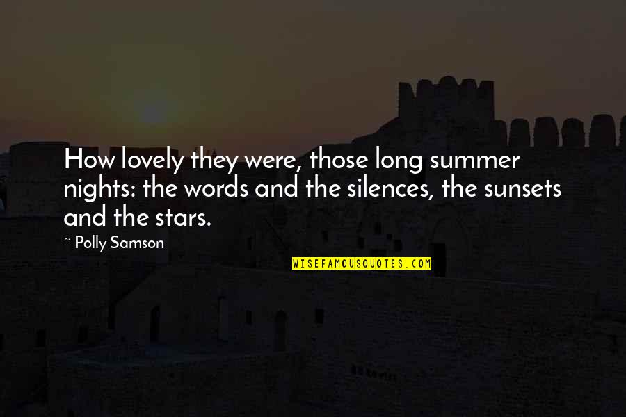 Long Summer Nights Quotes By Polly Samson: How lovely they were, those long summer nights:
