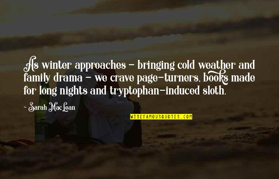 Long Winter Nights Quotes By Sarah MacLean: As winter approaches - bringing cold weather and