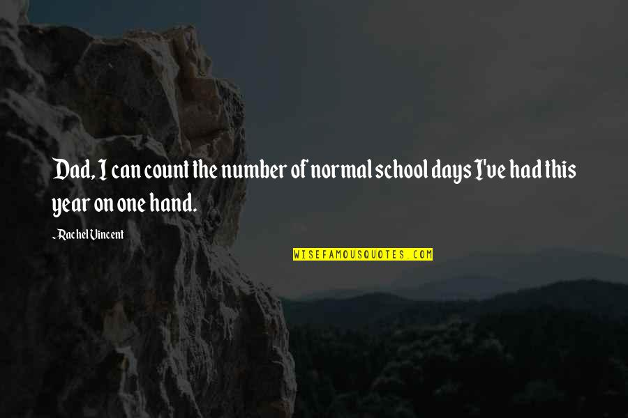Longboard Downhill Quotes By Rachel Vincent: Dad, I can count the number of normal