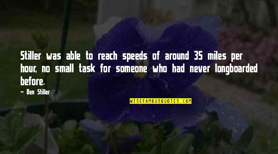 Longboarded Quotes By Ben Stiller: Stiller was able to reach speeds of around