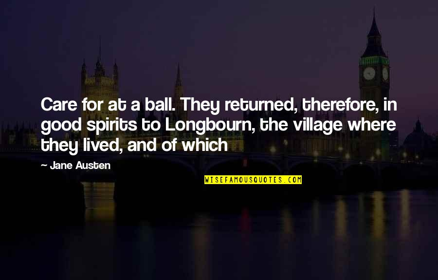 Longbourn Quotes By Jane Austen: Care for at a ball. They returned, therefore,