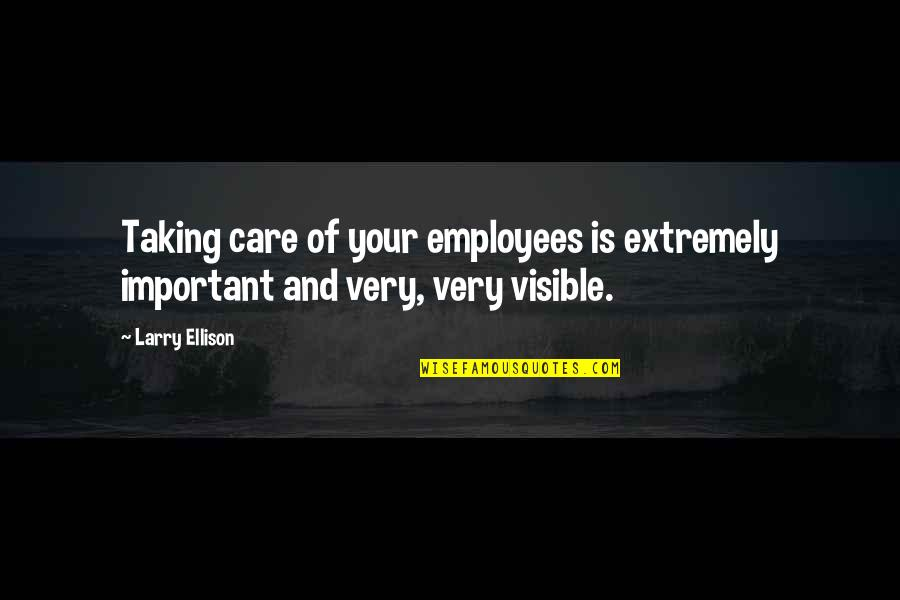 Longbourn Quotes By Larry Ellison: Taking care of your employees is extremely important