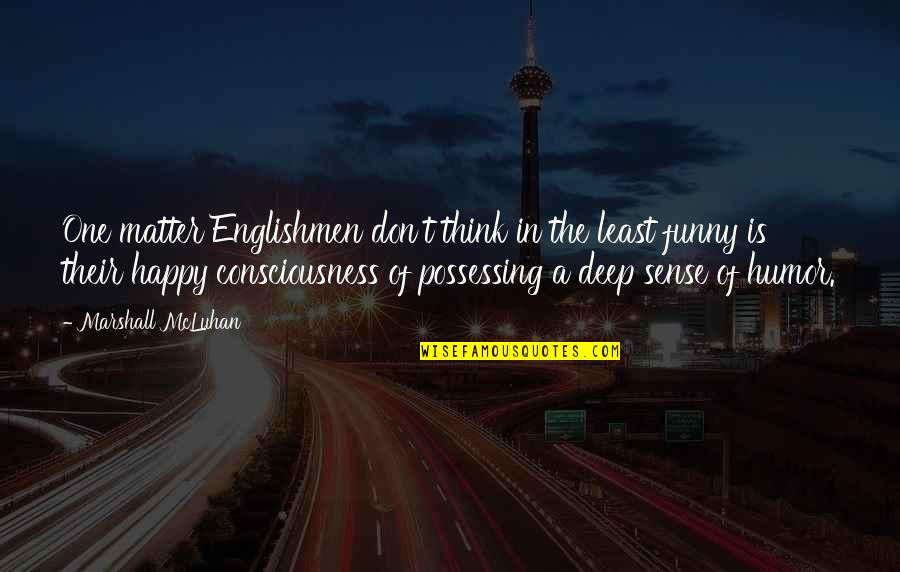Longbourn Quotes By Marshall McLuhan: One matter Englishmen don't think in the least