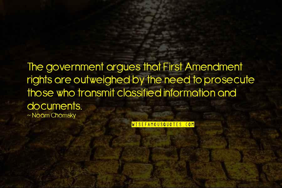 Lonly Quotes By Noam Chomsky: The government argues that First Amendment rights are