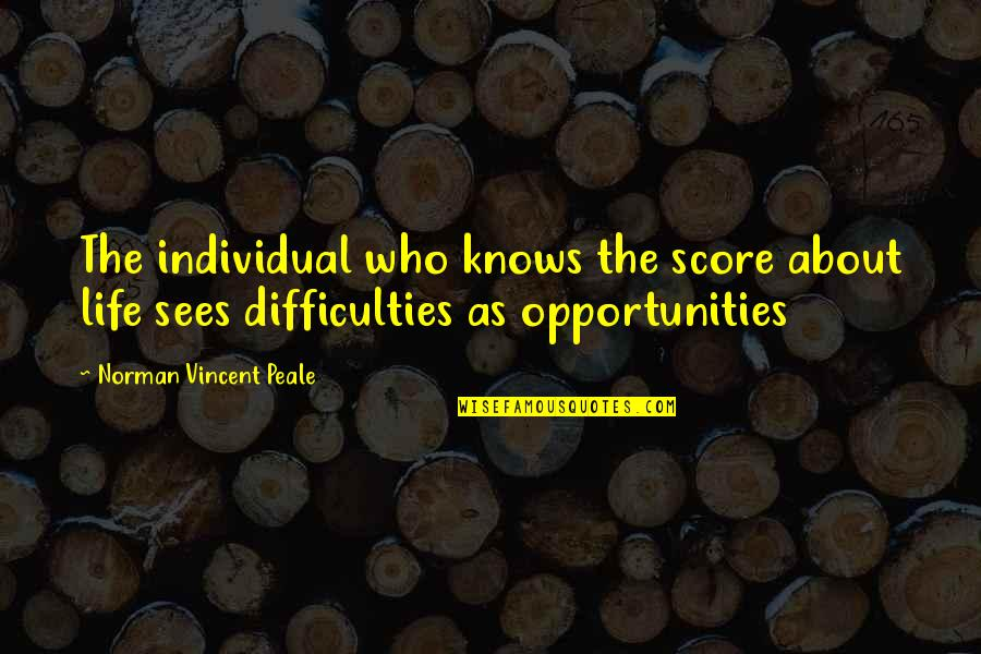 Lonzi Quotes By Norman Vincent Peale: The individual who knows the score about life