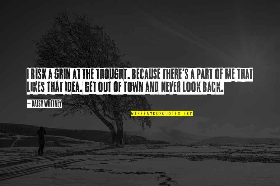 Look Back At Me Quotes By Daisy Whitney: I risk a grin at the thought. Because