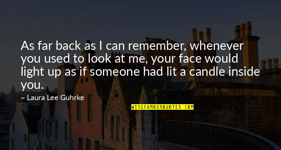 Look Back At Me Quotes By Laura Lee Guhrke: As far back as I can remember, whenever