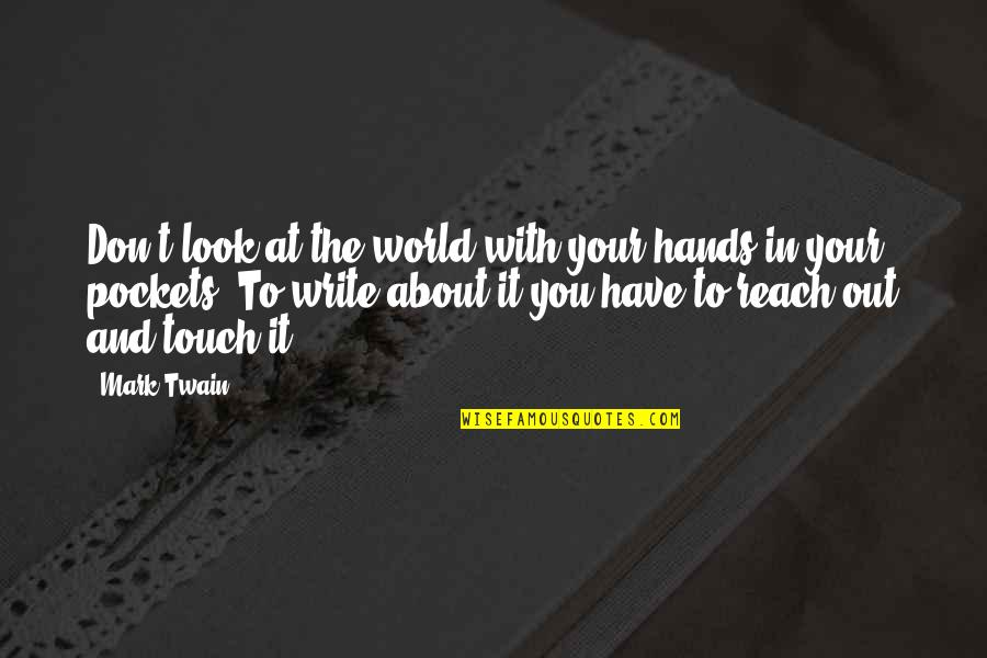 Look But Don't Touch Quotes By Mark Twain: Don't look at the world with your hands