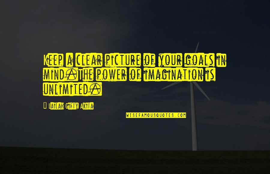 Look How Much You've Grown Quotes By Lailah Gifty Akita: Keep a clear picture of your goals in