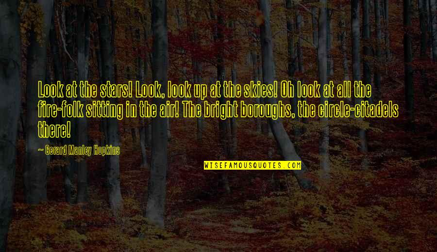 Look The Sky Quotes By Gerard Manley Hopkins: Look at the stars! Look, look up at