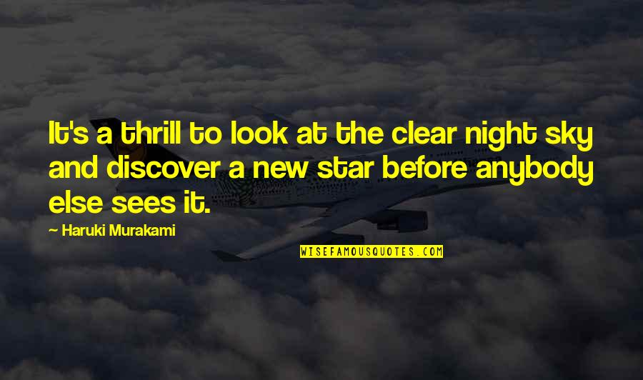 Look The Sky Quotes By Haruki Murakami: It's a thrill to look at the clear