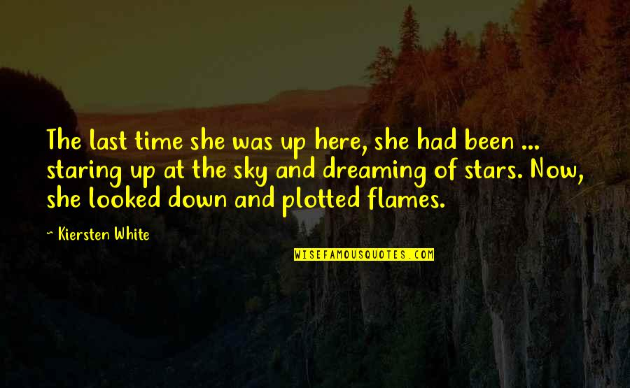 Look The Sky Quotes By Kiersten White: The last time she was up here, she