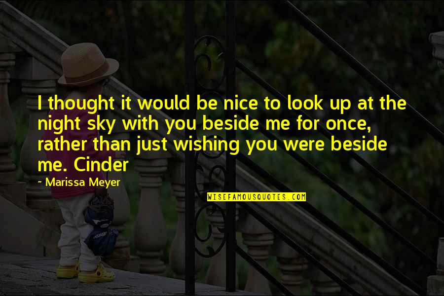 Look The Sky Quotes By Marissa Meyer: I thought it would be nice to look