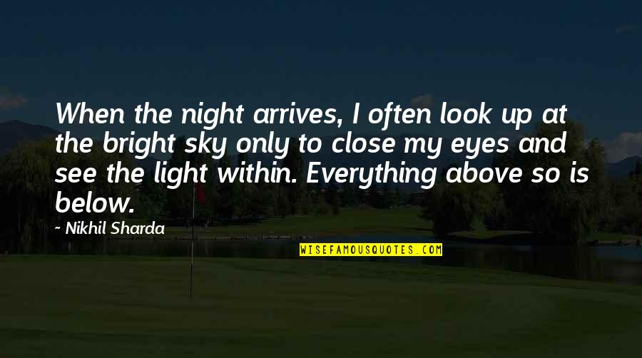 Look The Sky Quotes By Nikhil Sharda: When the night arrives, I often look up