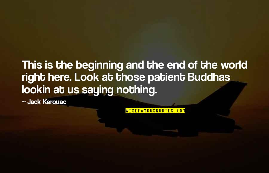 Lookin Quotes By Jack Kerouac: This is the beginning and the end of
