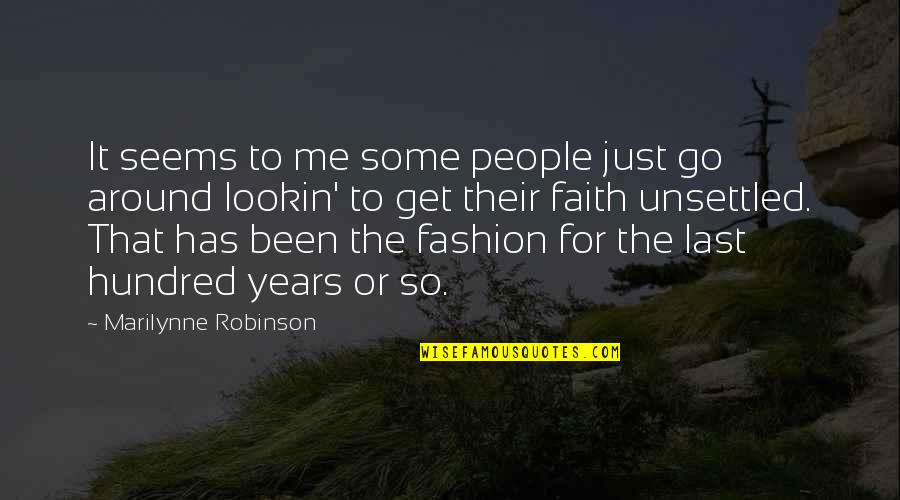 Lookin Quotes By Marilynne Robinson: It seems to me some people just go