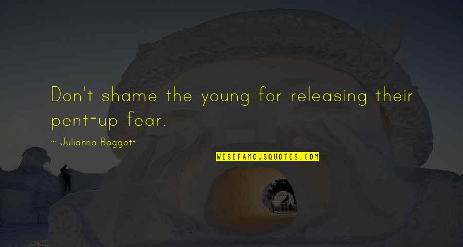 Looking At The Glass Half Full Quotes By Julianna Baggott: Don't shame the young for releasing their pent-up