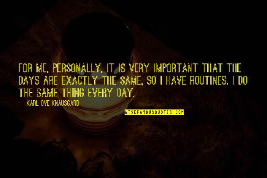 Looking Back And Smiling Quotes By Karl Ove Knausgard: For me, personally, it is very important that