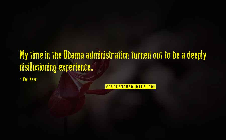 Looking For Easter Quotes By Vali Nasr: My time in the Obama administration turned out