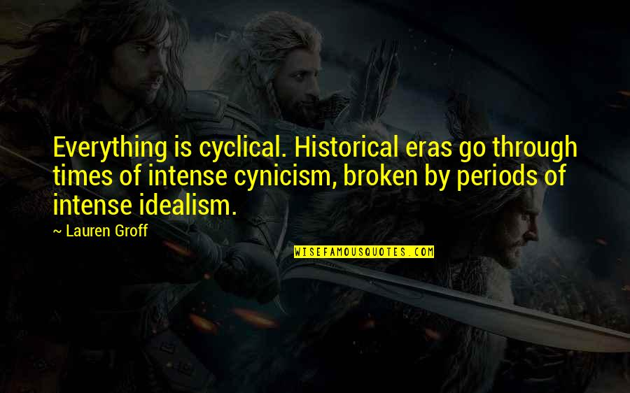 Looking Forward To Christmas Quotes By Lauren Groff: Everything is cyclical. Historical eras go through times