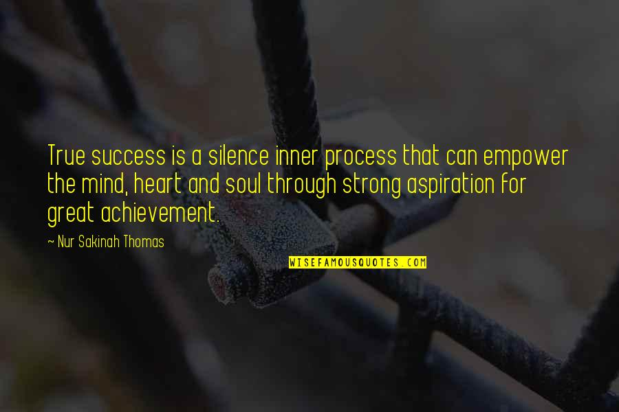 Looking Forward To Christmas Quotes By Nur Sakinah Thomas: True success is a silence inner process that