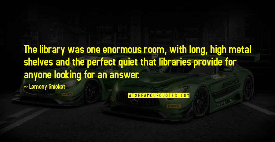 Looking Up High Quotes By Lemony Snicket: The library was one enormous room, with long,