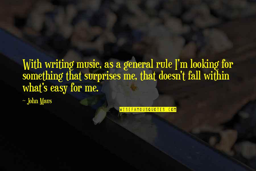 Looking Within Quotes By John Maus: With writing music, as a general rule I'm