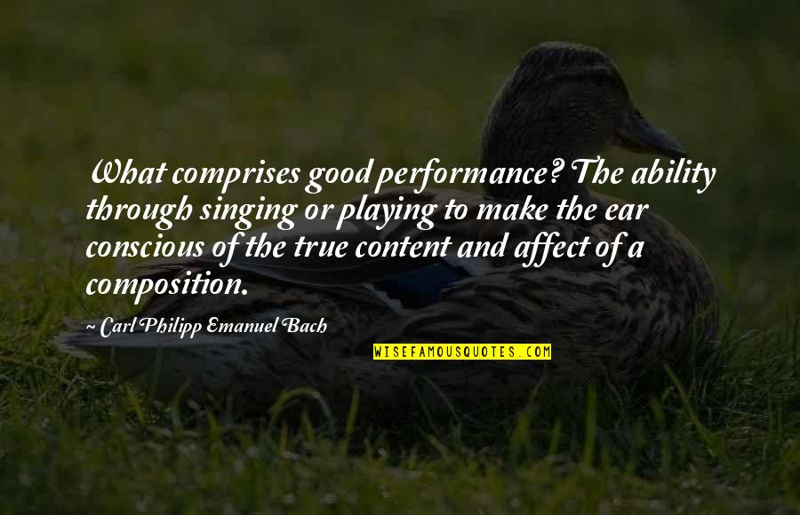 Looks Does Matter Quotes By Carl Philipp Emanuel Bach: What comprises good performance? The ability through singing