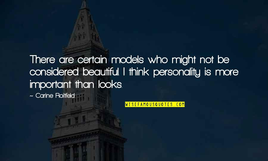 Looks Over Personality Quotes By Carine Roitfeld: There are certain models who might not be