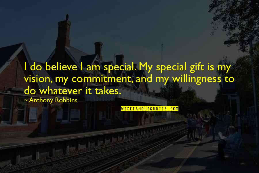 Loose Tongue Quotes By Anthony Robbins: I do believe I am special. My special