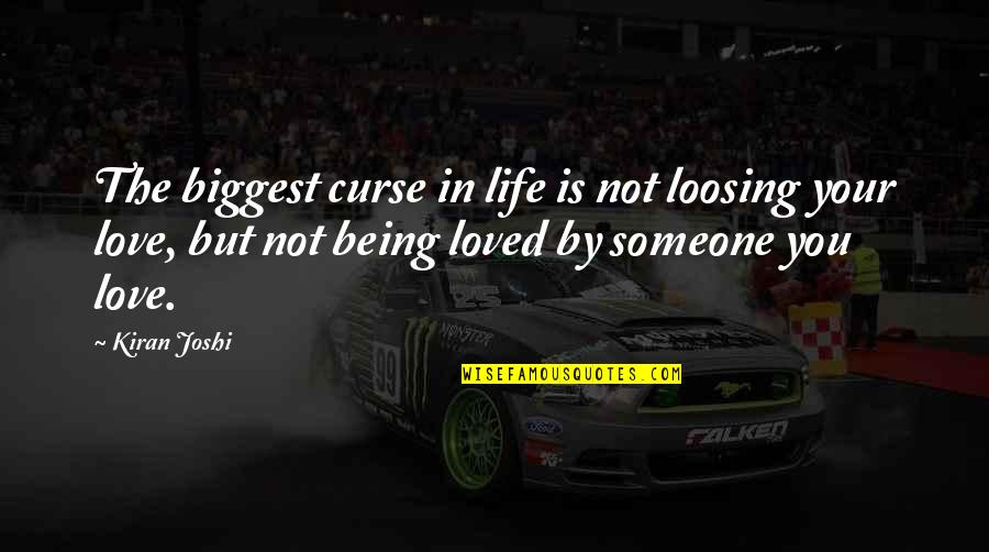 Loosing Quotes By Kiran Joshi: The biggest curse in life is not loosing