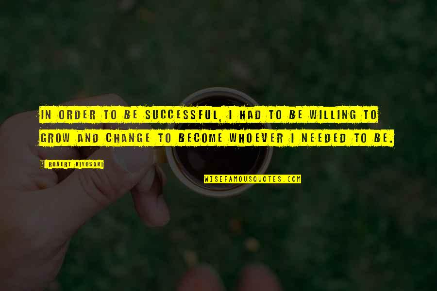 Lord Castlereagh Quotes By Robert Kiyosaki: In order to be successful, I had to