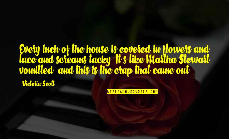Lord Castlereagh Quotes By Victoria Scott: Every inch of the house is covered in