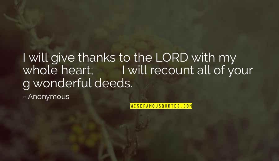 Lord I Give You Thanks Quotes By Anonymous: I will give thanks to the LORD with