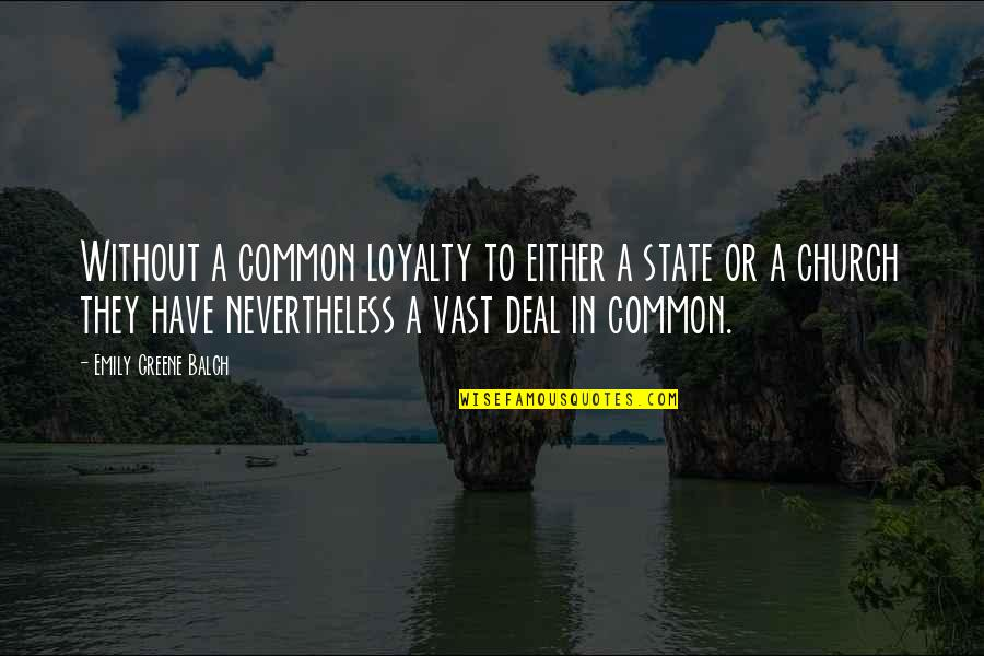 Lord Of The Flies Inspirational Quotes By Emily Greene Balch: Without a common loyalty to either a state