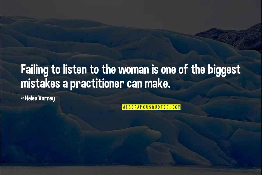 Lord Thomas Babington Macaulay Quotes By Helen Varney: Failing to listen to the woman is one