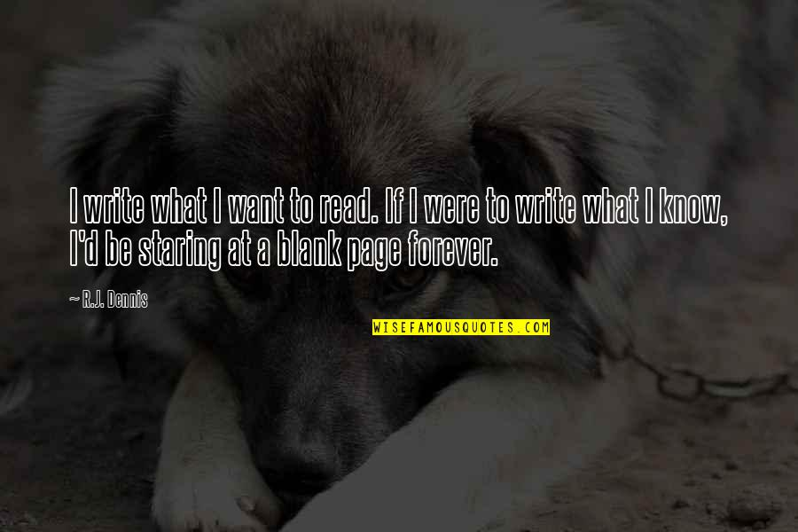 Lord Thomas Babington Macaulay Quotes By R.J. Dennis: I write what I want to read. If
