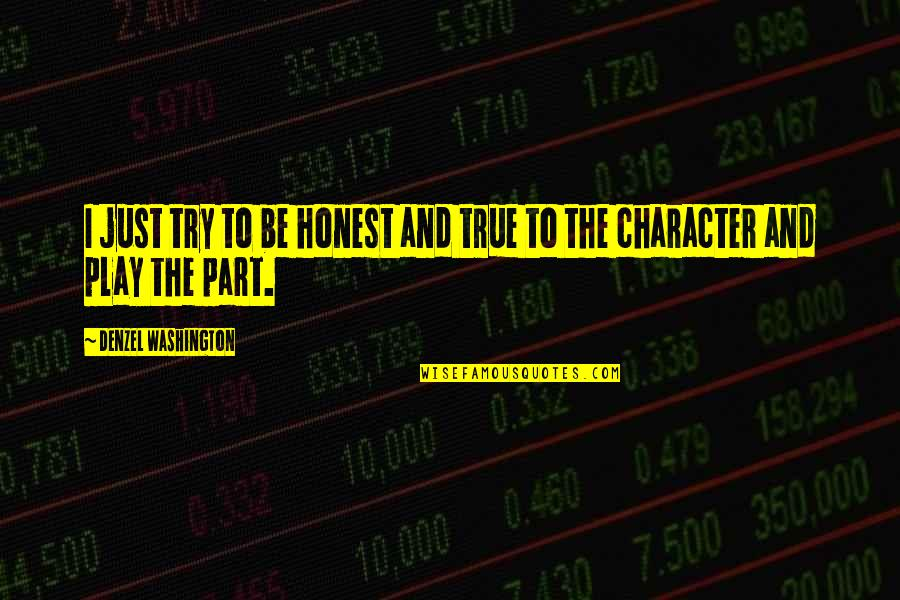 Lorelai Quotes By Denzel Washington: I just try to be honest and true