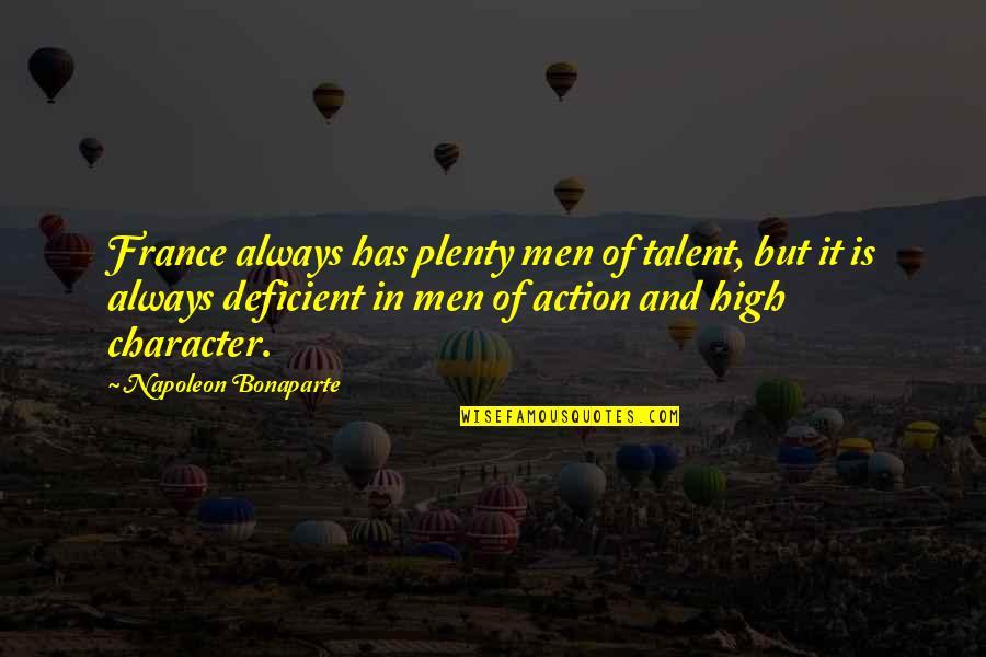Lorelai Quotes By Napoleon Bonaparte: France always has plenty men of talent, but