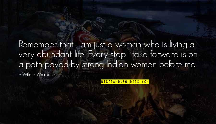 Lorelai Quotes By Wilma Mankiller: Remember that I am just a woman who