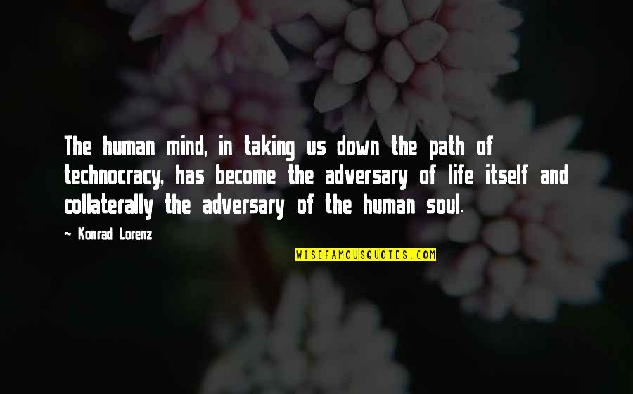 Lorenz's Quotes By Konrad Lorenz: The human mind, in taking us down the