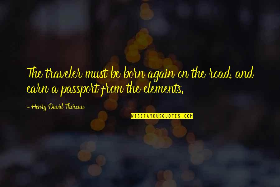 Lori Schiller Quotes By Henry David Thoreau: The traveler must be born again on the