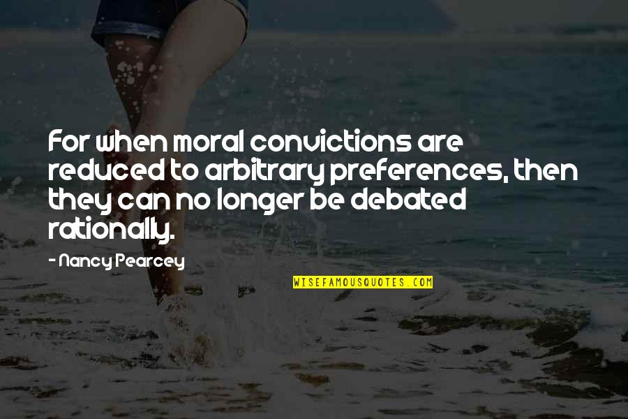 Los Santos Customs Quotes By Nancy Pearcey: For when moral convictions are reduced to arbitrary