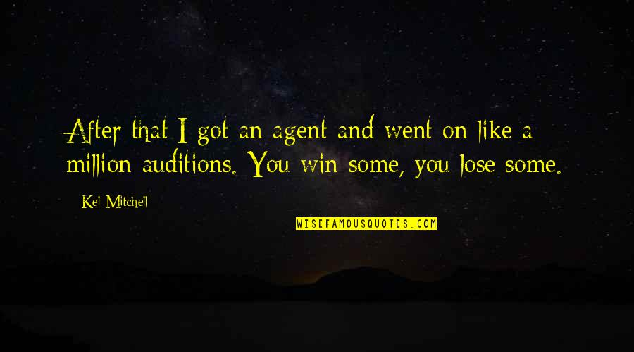 Lose And Win Quotes By Kel Mitchell: After that I got an agent and went