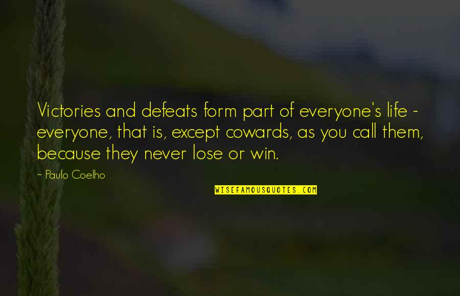Lose And Win Quotes By Paulo Coelho: Victories and defeats form part of everyone's life