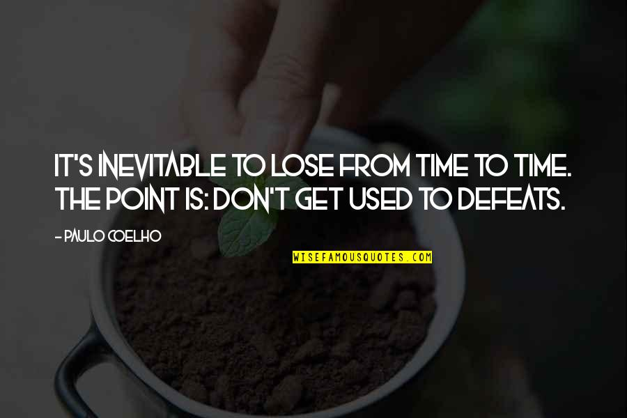 Lose It Quotes By Paulo Coelho: It's inevitable to lose from time to time.