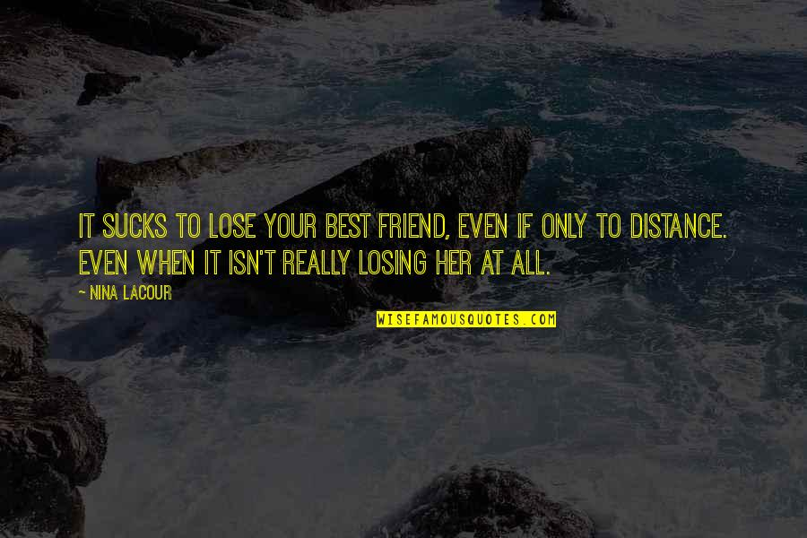 Losing best about friend your sayings 100 Comforting
