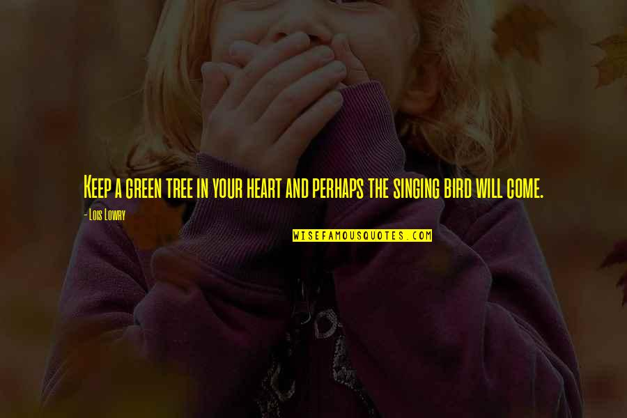 Losing A Loved Pet Quotes By Lois Lowry: Keep a green tree in your heart and