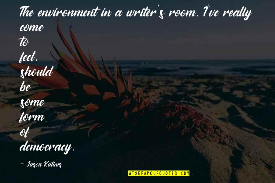 Losing A Mother Young Quotes By Jason Katims: The environment in a writer's room, I've really