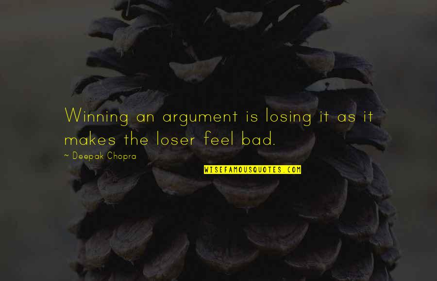Losing A Relationship Quotes By Deepak Chopra: Winning an argument is losing it as it